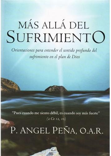 Más Allá del Sufrimiento - Angel Peña